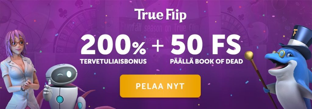 True Flip Casino - 200% Tervetuliaisbonus + 50 ilmaiskierrosta